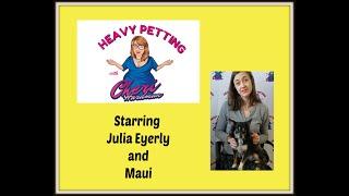 HEAVY PETTING WITH CHERI HARDMAN EPISODE 25 JULIA EYERLY AND MAUI