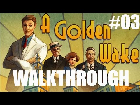 A Golden Wake Gameplay Walkthrough Part 3   Chapter 1 Publicity