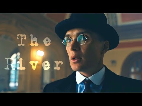 Peaky Blinders || The River