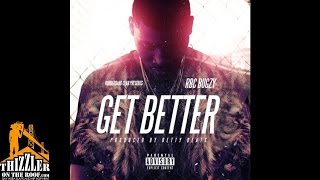 RBC Bugzy - Get Better [Prod. Betty Beats] [Thizzler.com]