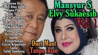 Mansyur S feat Elvy Sukaesih TANPA IKLAN | lagu lawas