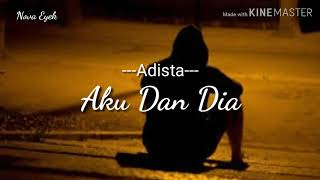 Lirik lagu Terasa indah saat bersamamu (Aku dan Dia) - Adista