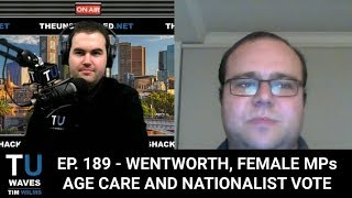 Waves Ep. 189 Wentworth, Female MPs, Age Care and Nationalist Vote