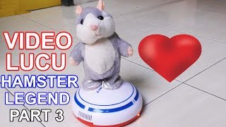 KOMPILASI VIDEO LUCU HAMSTER LEGEND PART 3