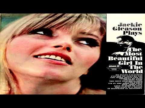 Jackie Gleason   Most Beautiful Girl in The World (1967)  GMB