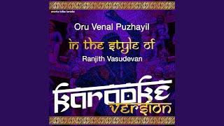 Oru Venal Puzhayil (In the Style of Ranjith Vasudevan) (Karaoke Version)