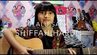 Selalu Sabar-Shiffah Harun| Alyssa Dezek cover
