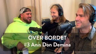 Över Bordet #3 - Anis don Demina