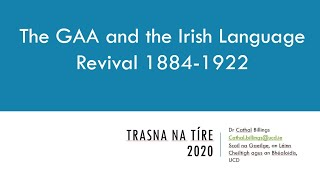 Lecture 36: The GAA and the Irish Language Revival by Dr. Cathal Billings