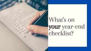 What do I need to consider before year end?