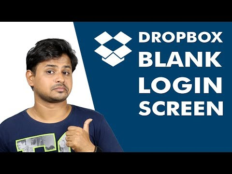 Dropbox Login Blank Screen [SOLVED]