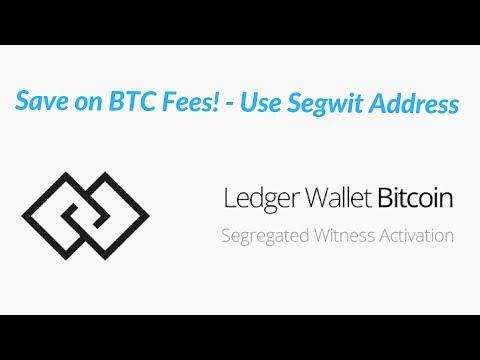 Segwit BTC Address On Ledger Nano S - Save On Fees!