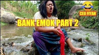 Download lagu Part 29: KORBAN BANK EMOK PART 2,CEU FIYAH NYEROCOS LAGI 😂