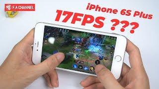 iPhone 6s Plus Qúa Đuối Khi Chơi Liên Quân Mobile 3.0 - Drop FPS Nặng Còn 17fps - F.A CHANNEL