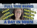 RV Life: A Day in Town, Vegan Food Shopping, Haircut, and Meeting Viewers!