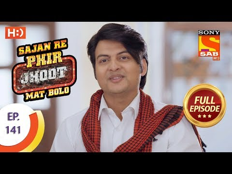 Sajan Re Phir Jhoot Mat Bolo – Ep 141 – Full Episode – 7th December,2017