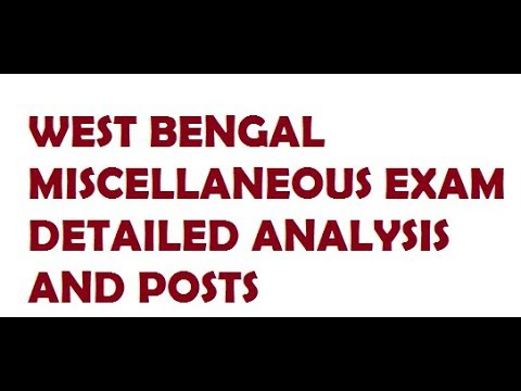 WEST BENGAL MISCELLANEOUS EXAM VARIOUS POSTS AND DETAILED ANALYSIS