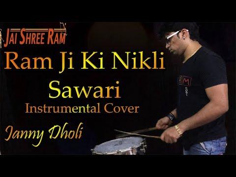 Ram Ji Ki Nikli Sawari | Instrumental Cover | Janny Dholi