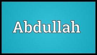 Abdullah Meaning