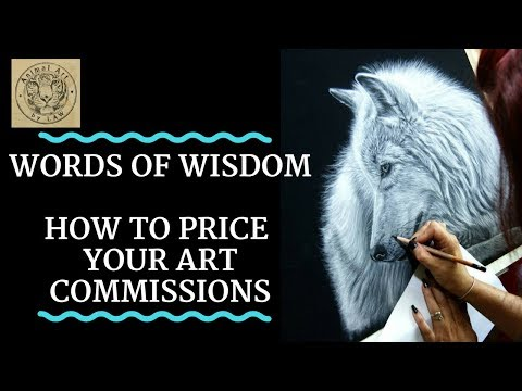 Words of Wisdom - How to Price Your Commission Artwork