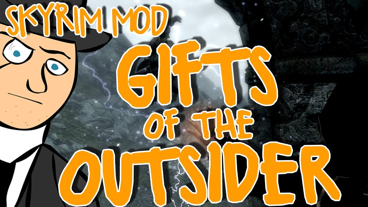 mods of skyrim gifts of the outsider youtube