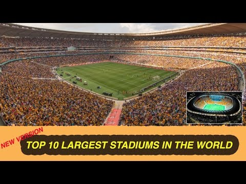 The 10 Largest Football Stadiums In the World Version 2017