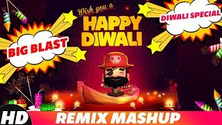 Diwali Special - Big Blast | Remix Mashup | Ammy Virk | Parmish Verma | Mankirt Aulakh | New Remixes