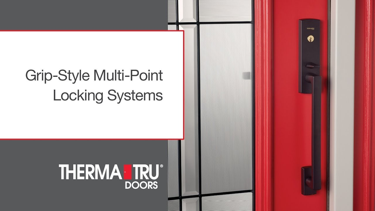 Grip Style Multi Point Locking Systems Therma Tru Doors