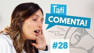 Por que os homens soltam mais PUNS? | Tati Comenta #28