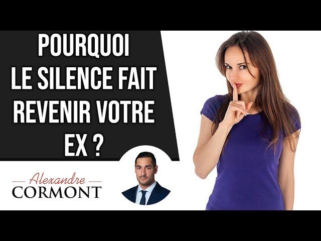 Pourquoi le silence fait revenir votre ex ?
