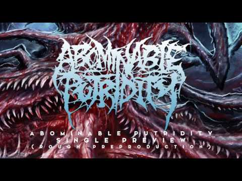 Abominable Putridity New Single Preview (Rough Preproduction)