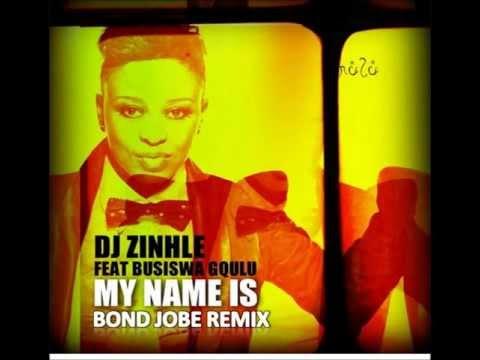 DJ Zinhle ft Busiswa - My Name Is (Bond Jobe Club Remix)