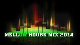 Mellow House Mix 2014