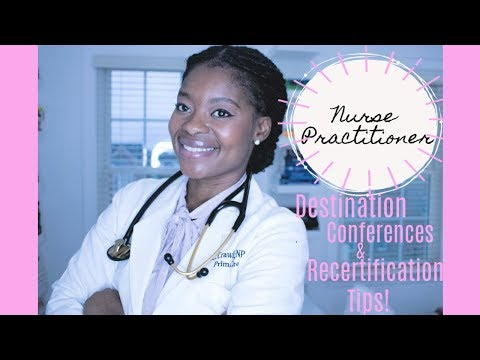 Nurse Practitioner: Destination Conferences & Recertification Tips!