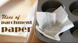 Uses of parchment paper