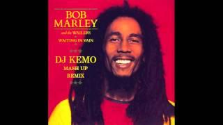 Bob Marley - Waiting In Vain 2 Hold Yuh ( DJ Kemo MashUp Remix )