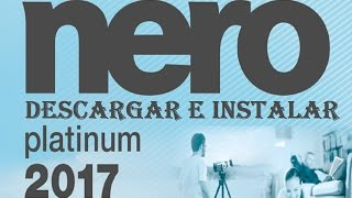 Nero 2017 Platinum Multilenguaje [Español] | Win 7/8/8.1/10 Descargar e Instalar