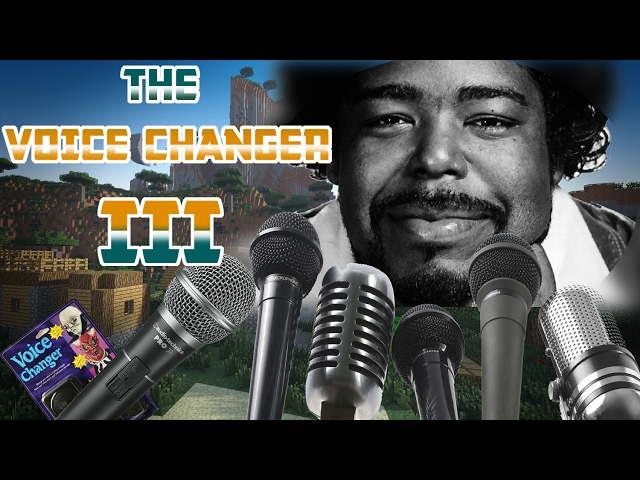 The Voice Changer III