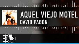 Aquel Viejo Motel, David Pabón - Vídeo Letra