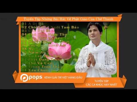 Tuyển Tập Những Bài Hát Về Phật Giáo Của Chế Thanh [Official]