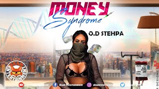 O.D Stehpa - Money Syndrome - March 2020