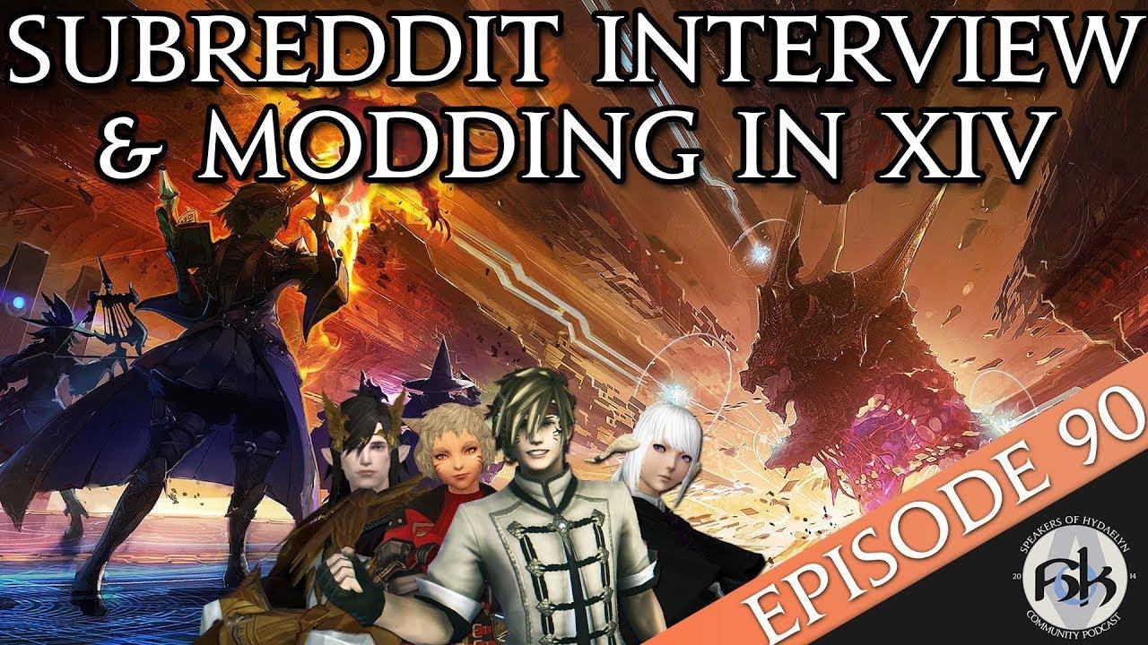 [FFXIV] Subreddit Interview & Modding in XIV | SoH | Ep 90