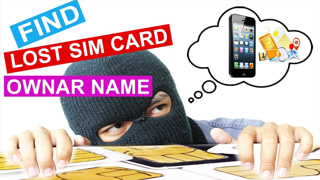 how to find lost sim card owner name  track mobile number