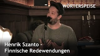 Henrik Szanto – Finnische Redewendungen (Wörterspeise)