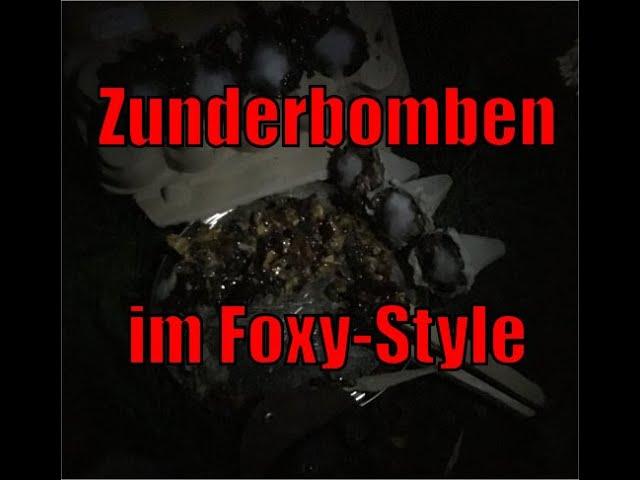 Zunderbomben im Foxy-Style