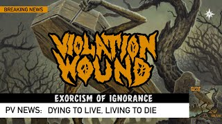 Violation Wound - Exorcism of Ignorance (from Dying to Live, Living to Die)