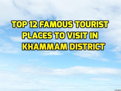 Top 12 Famous Tourist Places To Visit In Khammam District|Khammam Tourism|Telangana Tourism India