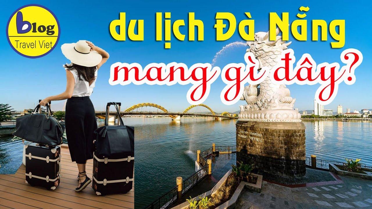 Du lịch Đà Nẵng  nên mang theo gì trong hành lý?