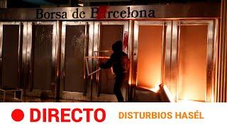 EN DIRECTO ? BARCELONA: 5ª noche de DISTURBIOS en apoyo al rapero HASÉL | RTVE Noticias