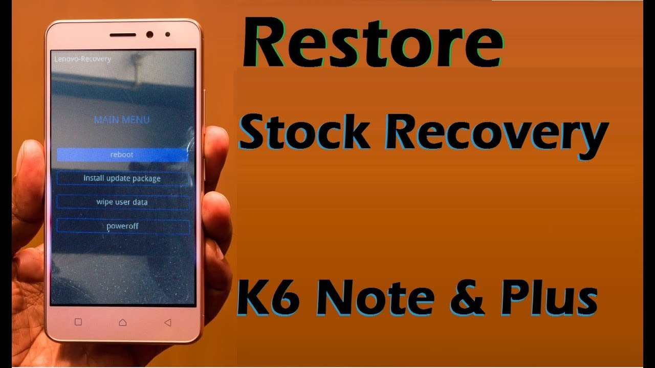 How to Restore Stock Recovery in Lenovo K6 Note and K6 Plus (K53a48) Remove  Twrp Without PC